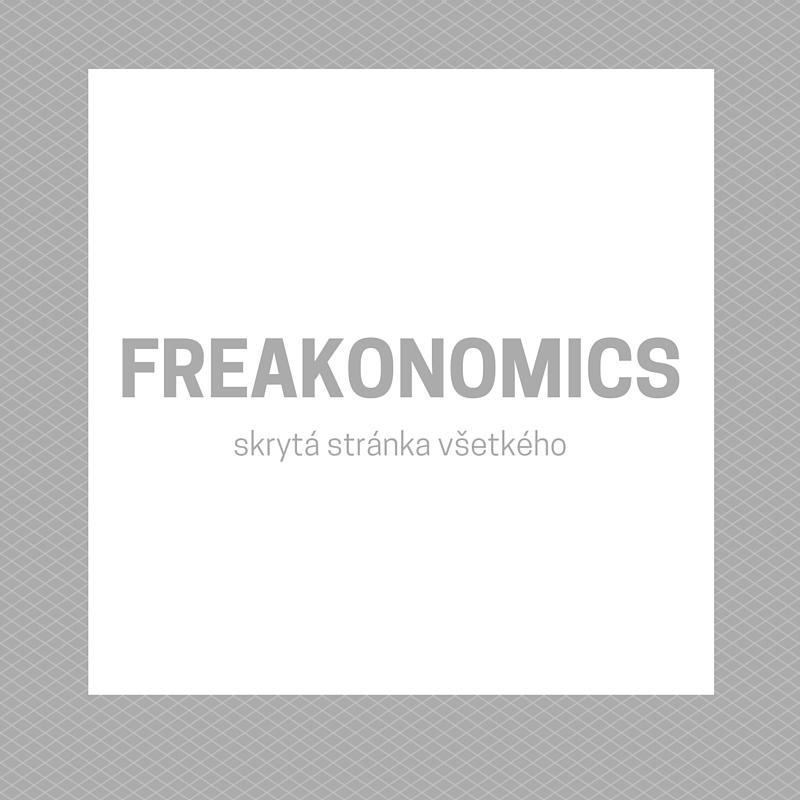 Freakonomics – skrytá stránka všetkého
